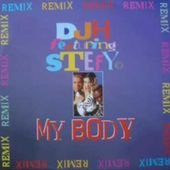 DJ H feat. Stefy - My Body(vocal remix)