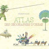 Casterman - L' Atlas des géographes d' Orbæ