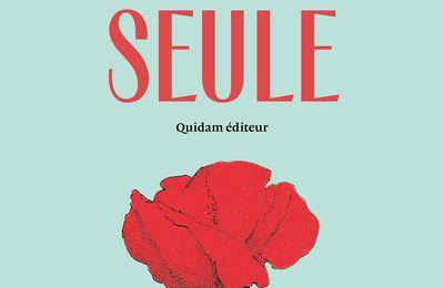 Préface de Pierre Jourde pour Toute seule (mon dernier roman paru chez Quidam éditeur, octobre 2021)