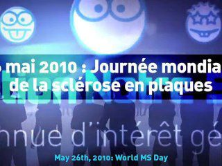 May 26th, 2010: World Multiple Sclerosis Day, vidéo Notre Sclérose