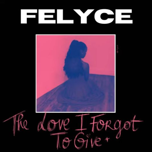 Découvrez « The Love I Forgot To Give » le nouveau titre de Felyce !