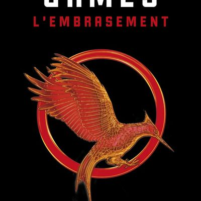 Hunger Games, L'embrasement ~ Suzanne Collins