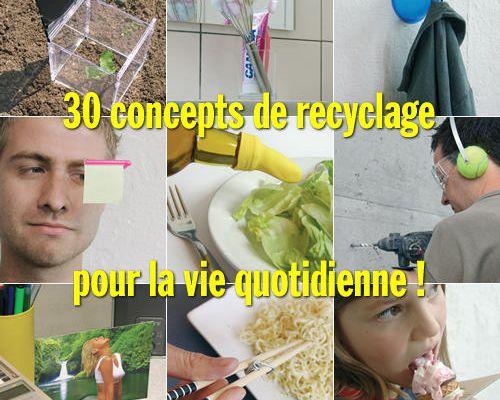 30 concepts de recyclage pour la vie quotidienne !
