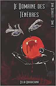 Le Domaine des Ténèbres by Célia Barrachina