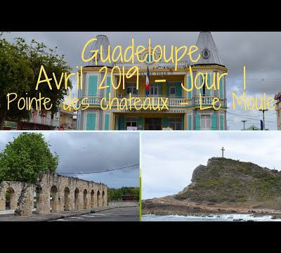 Guadeloupe avril 2019 jour 1