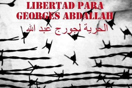 Campagne internationale pour la libération de Georges Ibrahim Abdallah.