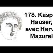 148. Kaspar Hauser, avec Hervé Mazurel