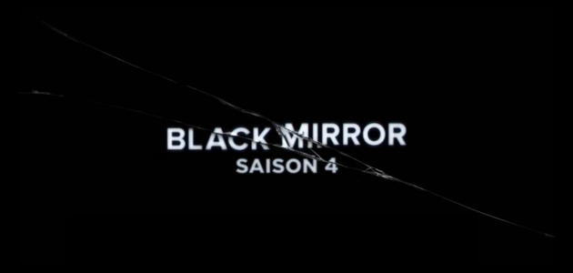 "DESTINATION... ""BLACK MIRROR"" SAISON 4 !"