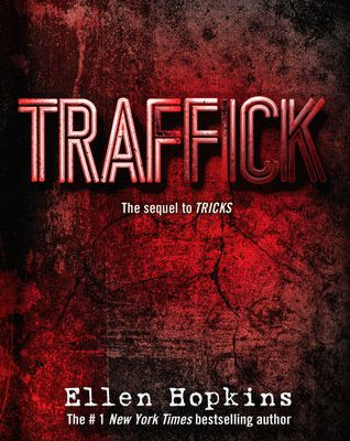Traffick (Tricks #2) by Ellen Hopkins