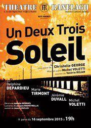 """""""Un Deux Trois... Soleil"""" au Théâtre du Ranelagh"""