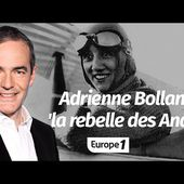 Au coeur de l'Histoire: Adrienne Bolland, 'la rebelle des Andes' (Franck Ferrand)