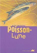 Poisson-Lune / Alex Cousseau