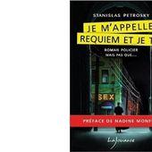 Stanislas PETROSKY : Je m'appelle Requiem et je t'... - Les Lectures de l'Oncle Paul