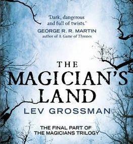 Lev Grossman - *The Magician's Land (Magicians, B3)