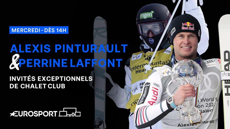 Perrine Laffont et Alexis Pinturault invités exceptionnels de Chalet Club ce mercredi à 14h sur Eurosport !