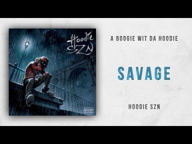 "A BOOGIE WIT DA HOODIE; ""Savage""; Lyrics, Paroles, Traduction, Music, Vidéo Officielle | Worldzik"