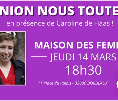 Caroline de Haas pour une réunion Nous Toutes à Bordeaux le jeudi14 mars
