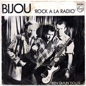 Bijou - Rock à la radio / Rien qu'un doute - 1981 - tournedix-le-gaulois