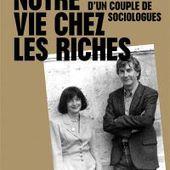 Notre vie chez les riches : mémoires d'un couple de sociologues - Michel Pinçon - Librairie Mollat Bordeaux