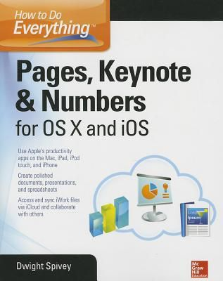 (ePub) Download How to Do Everything: Pages, Keynote & Numbers for OS X and iOS By Dwight Spivey PDF Online Unlimited