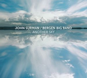 "John SURMAN / BERGEN BIG BAND : ""Another Sky"" (Grappa)"