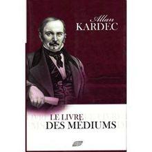 Médiums inspirés, Le Livre Des Médiums, Allan Kardec