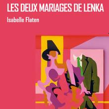 Les deux mariages de Lenka - Isabelle Flaten