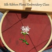 My Sweet Prairie: Silk Ribbon Floral Embroidery Class