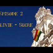 Roca y Bicicleta Saison 2 - Episode 2 - Bolivie (part 1) /Sucre