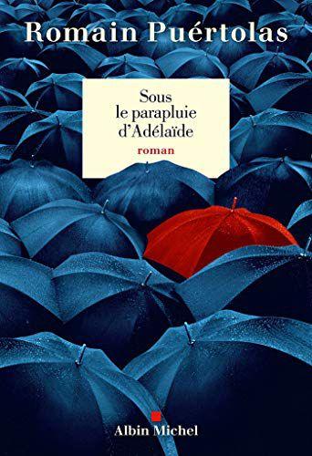 """""""Sous le parapluie d'Adélaïde"""" de Romain Puertolas"""