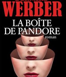 Note de lecture décembre 2018 : « La boîte de Pandore » de Bernard Werber