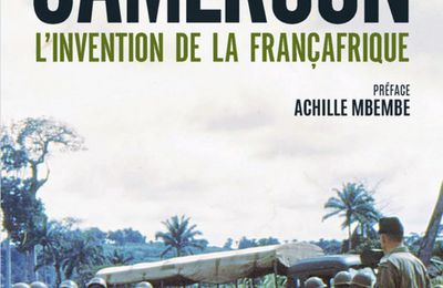 Le triple crime de la France au Cameroun / (#LivreDuMoment)