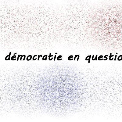 La démocratie en question.