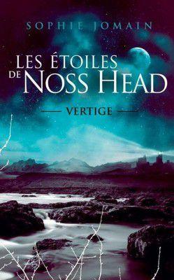 Les étoiles de Noss Head, Tome 1; Sophie Jomain