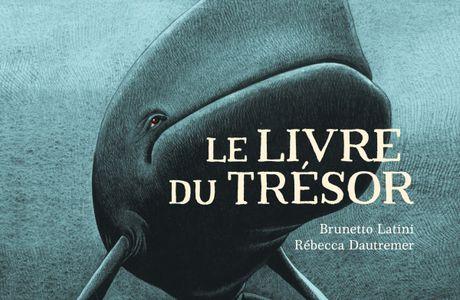 Le livre du trésor / brunetto Lattini, ill. Rebecca Dautremer - Grasset jeunesse
