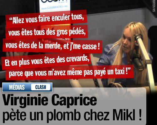 Virginie Caprice pète un plomb chez Mikl !