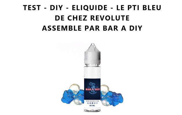 Test - Eliquide - Le Pti Bleu de chez Revolute