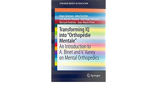 """Transforming IQ into """"Orthopédie Mentale"""": An Introduction to A. Binet and V. Vaney on Mental Orthopedics"""