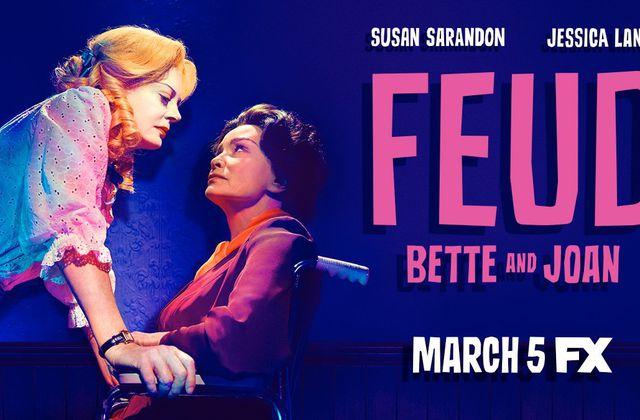 Feud : Bette and Joan (Saison 1, 8 épisodes) : être une femme à Hollywood n'est pas si facile