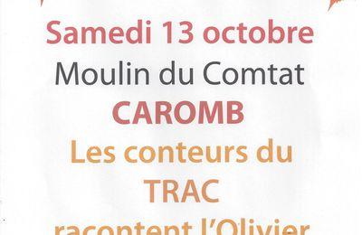 Les conteurs du Trac racontent l'olivier dans le cadre du festival Ventoux saveurs - samedi 13 octobre 2018 à 17 h 00 - Moulin du Comtat à Caromb.