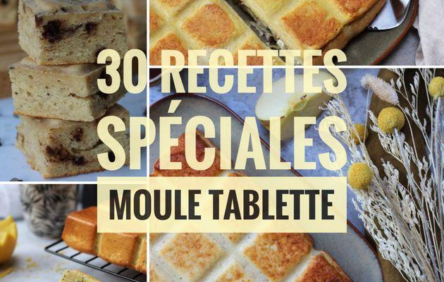 30 RECETTES SPECIALES MOULE TABLETTE