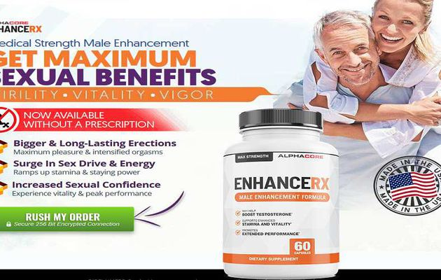 Enhanced RX Male Enhancement: Read Its Reviews, Benefits & Where To Buy?
