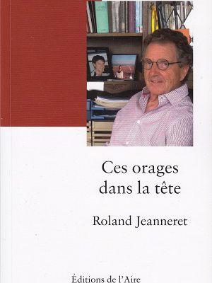 Ces orages dans la tête, de Roland Jeanneret