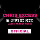 Chris Excess feat. Lexine - It Feels So Good (Jason Parker Remix) (Video Edit)