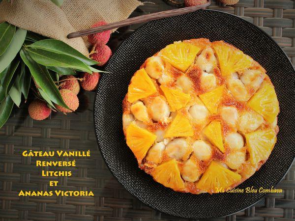 Gâteau Vanillé renversé aux Litchis et Ananas Victoria