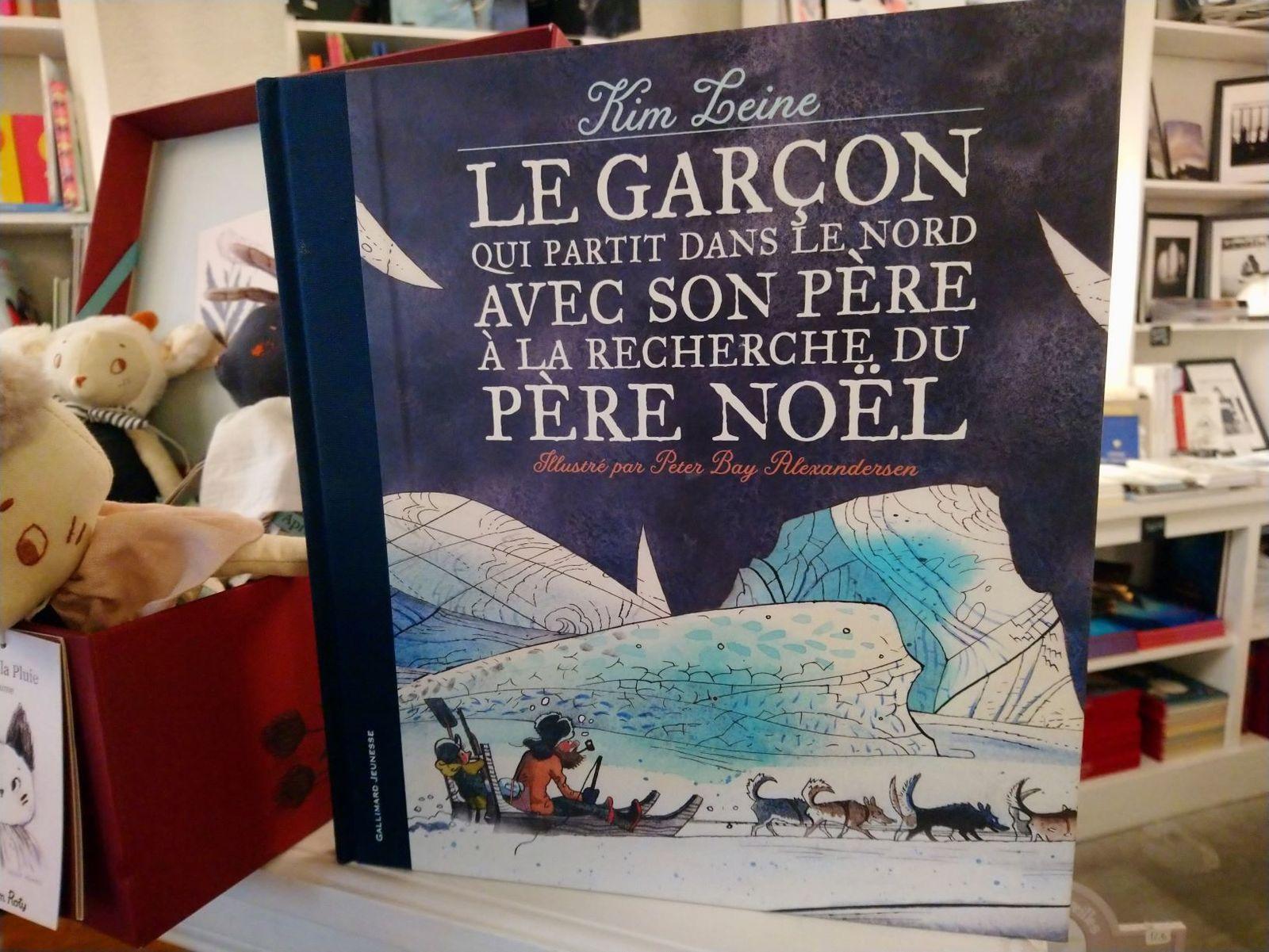 Le garçon qui partit dans le nord avec son père à la recherche du Père Noël, de Kim Leine et Peter Bay Alexandersen, Gallimard Jeunesse, 17,50 Euros - Dès 8 ans