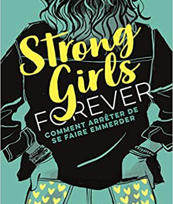 Comment arrêter de se faire emmerder (Strong girls forever T03)