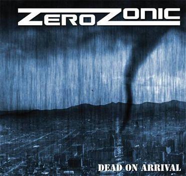 ZEROZONIC: Dead On Arrival (2008-Ozo Records) [Groove-Metal)