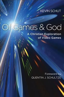 EPUB..!! [DOWNLOAD FREE] Of Games and God: A Christian Exploration of Video Games - (Kevin Schut) Free Online