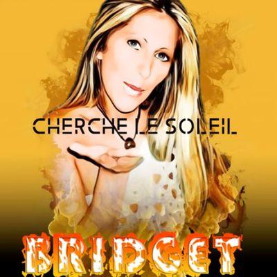 Bridget vous fera-t-elle danser avec « Cherche Le Soleil » !